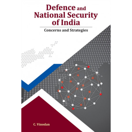 Defence & National Security of India: Concerns & Strategies