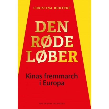 Den røde løber: Kinas Fremmarch i Europa