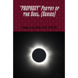 """""""Prophecy"""" Poetry of the Soul, (Series)"""