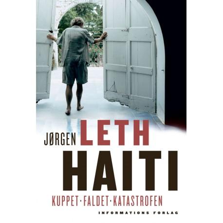 Haiti: Kuppet - Faldet - Katastrofen
