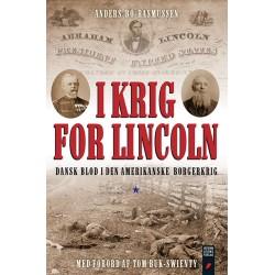 I krig for Lincoln: Dansk blod i den amerikanske borgerkrig