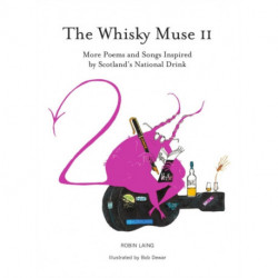 The Whisky Muse Volume II: Scotch Whisky in Poem and Song