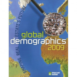 Global Demographics 2009: Shaping Real Estate's Future