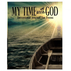 My Time with God: Devotional Journal For Teens