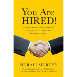 You Are HIRED!: 40 Invaluable, Easy-to-Implement Career Tips to Land Your Dream Job Quickly