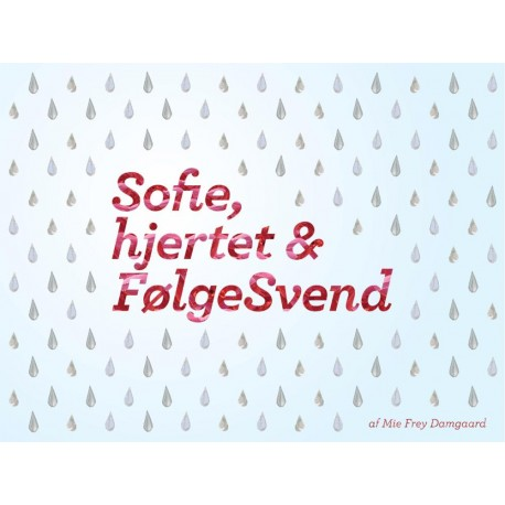 Sofie, hjertet & FølgeSvend