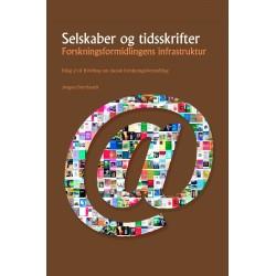 Selskaber og tidsskrifter: Forskningsformidlingens infrastruktur