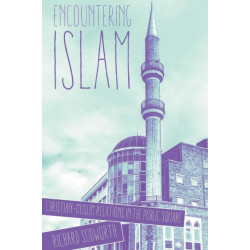 Encountering Islam: Christian-Muslim Relations in the Public Square