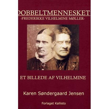 Dobbeltmennesket: Frederikke Vilhelmine Møller
