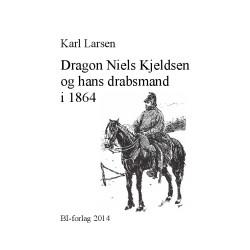 Dragon Niels Kjeldsen og hans drabsmand i 1864