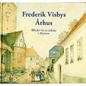 Frederik Visbys Århus: Billeder fra en stiftsby i 1850erne (Bind IX)