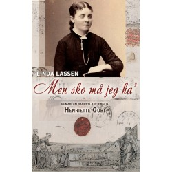 Men sko må jeg ha': Roman om vandrelærerinden Henriette Gubi
