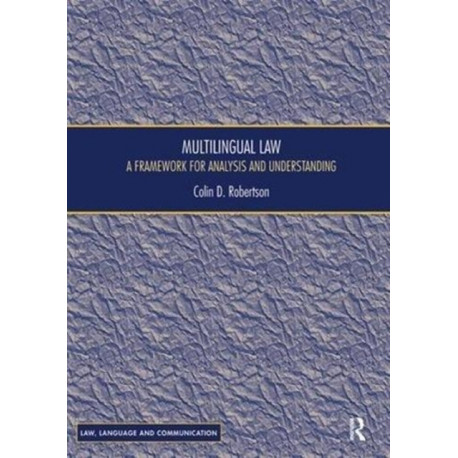 Multilingual Law: A Framework for Analysis and Understanding