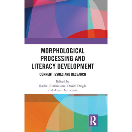 Morphological Processing and Literacy Development: Current Issues and Research