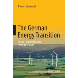 The German Energy Transition: Design, Implementation, Cost and Lessons