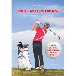 Spillet mellem ørerne. Golf the drive is in your mind