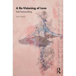 A Re-Visioning of Love: Dark Feminine Rising