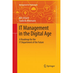 IT Management in the Digital Age: A Roadmap for the IT Department of the Future