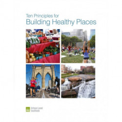 Ten Principles for Building Healthy Places
