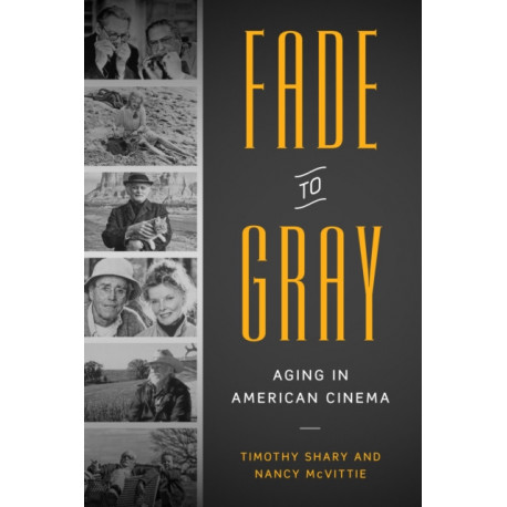 Fade to Gray: Aging in American Cinema