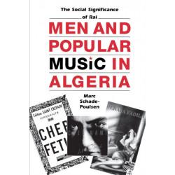 Men and Popular Music in Algeria: The Social Significance of Rai