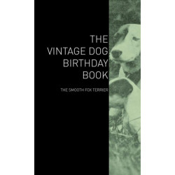The Vintage Dog Birthday Book - The Smooth Fox Terrier