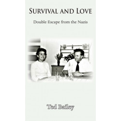 Survival and Love: Double Escape from the Nazis