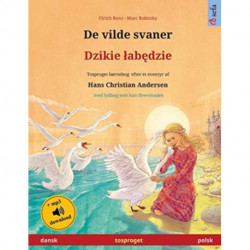 De vilde svaner - Dzikie lab&-281-dzie (dansk - polsk): Tosproget bornebog efter et eventyr af Hans Christian Andersen, med lydbog som kan downloades