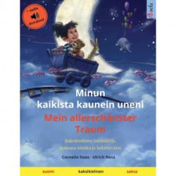 Minun kaikista kaunein uneni - Mein allerschoenster Traum (suomi - saksa): Kaksikielinen lastenkirja, mukana aanikirja ladattavaksi