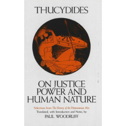 On Justice, Power, and Human Nature: Selections from the History of the Peloponnesian War