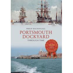 Portsmouth Dockyard Through Time
