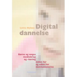 Digital dannelse: Børns og unges mediebrug inden for og unden for institutionerne