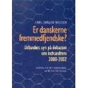 Er danskerne fremmedfjendske : Udlandets syn på debatten om indvandrere 2000-2002