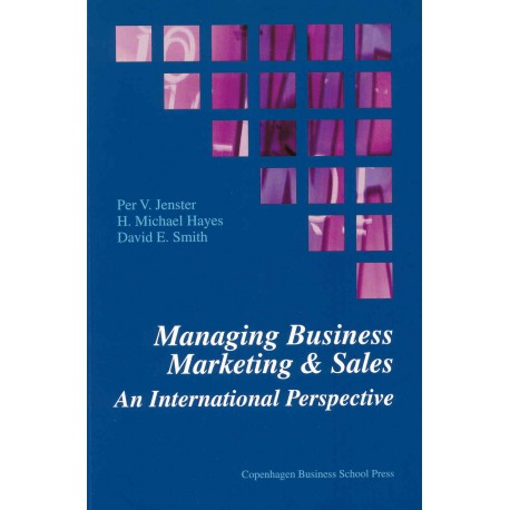 Managing Business Marketing & Sales: An International Perspective