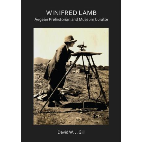 Winifred Lamb: Aegean Prehistorian and Museum Curator