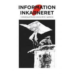 Information inkarneret: I anledning af Ejvind Larsens 60 år i spalterne