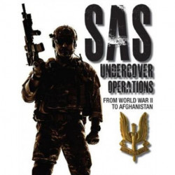 SAS Undercover Operations: From WWII to Afghanistan