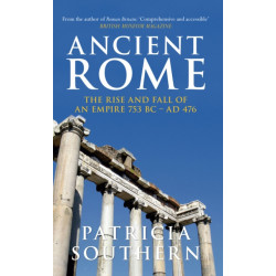 Ancient Rome The Rise and Fall of an Empire 753BC-AD476