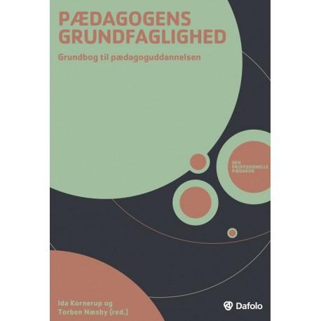 Pædagogens grundfaglighed: Grundbog til pædagoguddannelsen