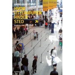 Hvor litteraturen finder sted - bind 3: Moderne tider 1900-2010