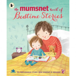 The Mumsnet Book of Bedtime Stories: Ten Prize-winning Stories from Mumsnet and Gransnet