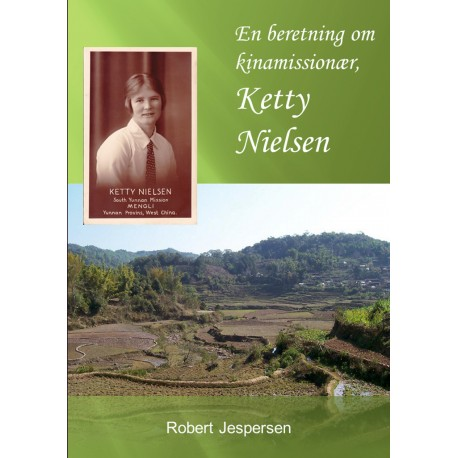 En beretning om kinamissionær, Ketty Nielsen