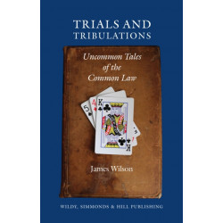 Trials and Tribulations: Uncommon Tales of the Common Law