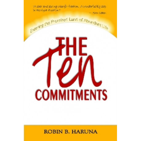 The Ten Commitments: Entered The Promised Land of Abundant Life