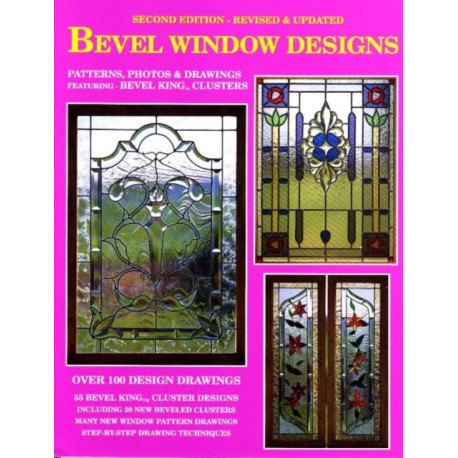 Bevel Window Designs: Second Edition -- Revised & Updated