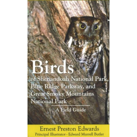 Birds of Shenandoah National Park, Blue Ridge Parkway, & Great Smoky Mountains National Park: A Field Guide