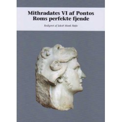 Mithradates VI af Pontos: Roms perfekte fjende