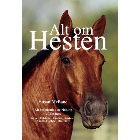 Alt om hesten: Alt om pasning og ridning af din hest