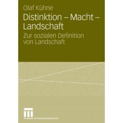 Distinktion - Macht - Landschaft: Zur Sozialen Definition Von Landschaft