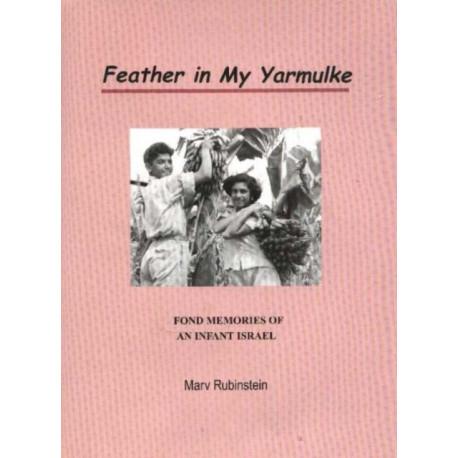 Feather in My Yarmulke: Fond Memories of an Infant Israel